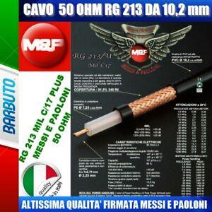 25 Mt DI CAVO COASSIALE RG213/U MIL 17 D. 10,2 mm IMP. 50 ohm MESSI & PAOLONI