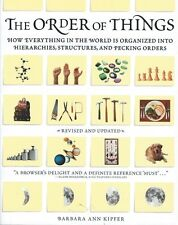The Order of Things: How Everything in the World Is Organized... Brand New!
