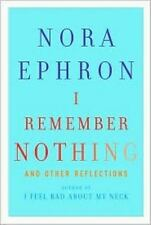 I Remember Nothing: and Other Reflections Ephron, Nora Hardcover