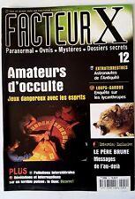 FACTEUR X n°12; Amateurs d'Occulte, jeux dangereux avec les esprits