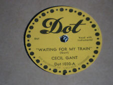 cecil gant DOT 1030 Waiting pour My Train / Cindy Lou Blues E