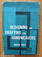 Designing & Drafting for Handweavers Fabric Construction Berta Frey HBDJ 1968