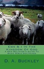 Ewe and I in the Kingdom of God : A New Believer's Guide to Basic Bible...