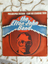 THE ELTON JOHN BAND - Philadelphia freedom / Isaw her standing there - 45  t