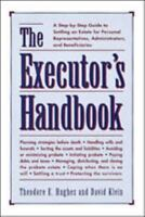 New The Executor's Handbook:A Step-By-Step Guide to Settling Estate Hughes Klein