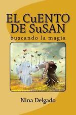 El CuENTO de SuSAN : Buscando la Magia by Mitica Books and Nina Delgado...