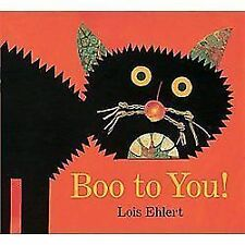 NEW - Boo to You! (Classic Board Books) by Ehlert, Lois