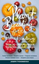 Plant Breeding for the Home Gardener : How to Create Unique Vegetables-ExLibrary