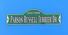 Dogtown - Parson Russell Terrier Dr ~ Laminated Plastic Dog Street Sign ~ New