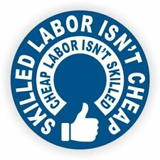 3 Skilled Labor Isnt Cheap Hard Hat Sticker / Funny Helmet Decal Label Toolbox