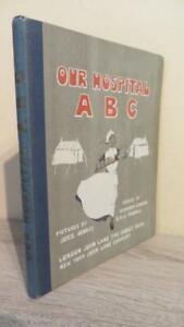 "c1916 ""OUR HOSPITAL A B C (ANZAC BRITISH CANADIAN)"" GREAT ILLUS - 1ST ED"