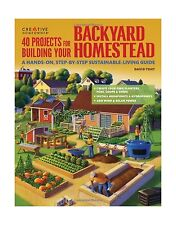40 Projects for Building Your Backyard Homestead: A Hands-on St... Free Shipping