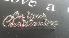 On Your Christening Plastic silver motto Cake Decoration