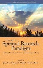 TOWARD A SPIRITUAL RESEARCH PARADIGM - LIN, JING (EDT)/ OXFORD, REBECCA L. (EDT)