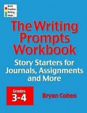 The Writing Prompts Workbook, Grades 3-4: Story Starters for Journals, Assignmen