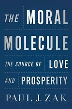 The Moral Molecule: The Source of Love and Prosperity by Paul J. Zak