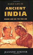 Daily Life in Ancient India : From 200 BC to 700 AD by Auboyer, Jeannine
