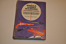 Small Arms Makers by Col. Robert Gardner, 1963 1st Edition