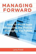 Managing Forward: How to Move From Measuring the P