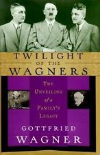TWILIGHT OF THE WAGNERS. The Unveiling of a Family's Legacy. English Translation