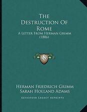 La destruction de rome: une lettre de herman grimm (1886) par grimm, herman ven