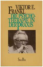 Viktor E. Frankl Die Psychotherapie in der Praxis Eine kasuistische Einführung