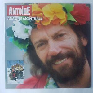 ANTOINE : AURORE MONTREAL  (ALBUM 1985) ♦  LP 33 Tours