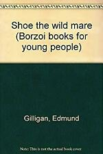 Shoe the wild mare (Borzoi books for young people)