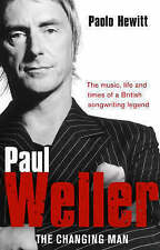 Paul Weller - The Changing Man, By Paolo Hewitt,in Used but Acceptable condition