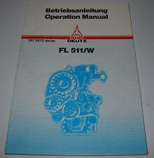 Betriebsanleitung Deutz FL 511/W Operating Manual Stand Mai 1987!