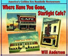 Where Have You Gone, Starlight Cafe? : America's Golden Era Roadside...