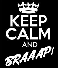 """Keep Calm And BRAAAP"" MX Dirt Bike Motocross, Decal sticker,Fits Honda and more"