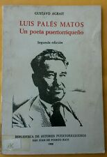 Luis Pales Matos Un Poeta Puertorriqueno por Gustavo Agrait 1988 Puerto Rico