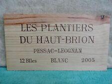 2005 Les Planters Du Haut Brion Pessac Leogn Wood Wine Panel End 3/8'' Thickness
