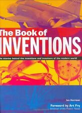 The Book of Inventions: The Stories Behind the Inventions and Inventors of the M
