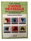 L'OCCHIO UNIVERSALE - Carlo Sartori - Rizzoli - 1981