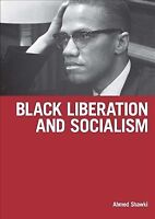 Black Liberation And Socialism, Paperback by Shawki, Ahmed, Like New Used, Fr...