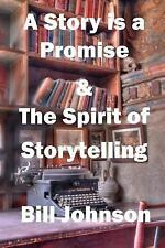 A Story Is a Promise and the Spirit of Storytelling by Bill Johnson (2014,...