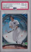 2017 BOWMAN PLATINUM AARON JUDGE ROOKIE RADAR ROOKIE CARD PSA 10