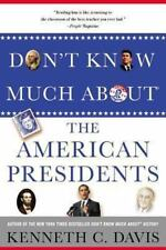 Don't Know Much About® the American Presidents by Davis, Kenneth C. in Used - V