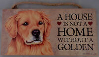 A HOUSE IS NOT A HOME WITHOUT A GOLDEN 5 X 10 hanging Wood Sign MADE IN THE USA!