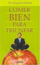 Comer Bien Para Triunfar Spanish Edition