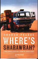 MIDDLE EAST TRUCK BOOK: WHERE'S SHARAWRAH - Adventures across the Arabian Desert