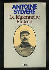 """Antoine Sylvère : Le légionnaire Flutsch """" Editions Plon """""""