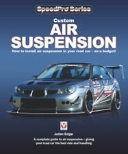 Custom Air Suspension How to install air suspension in your road car on a budget