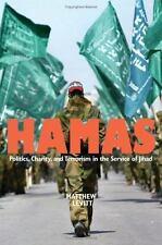Hamas: Politics, Charity, and Terrorism in the Service of Jihad Levitt, Matthew