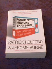 Holford & Burne - Food is Better Medicine than Drugs prevention via nutrition