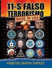 11-S Falso Terrorismo : El Mito del Siglo 21 by Webster Griffin Tarpley...