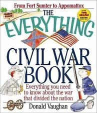 The Everything Civil War Book: Everything You Need to Know About the War That