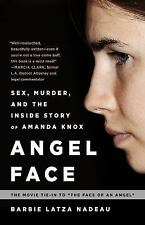 Angel Face: Sex, Murder, and the Inside Story of Amanda Knox [The movi-ExLibrary
